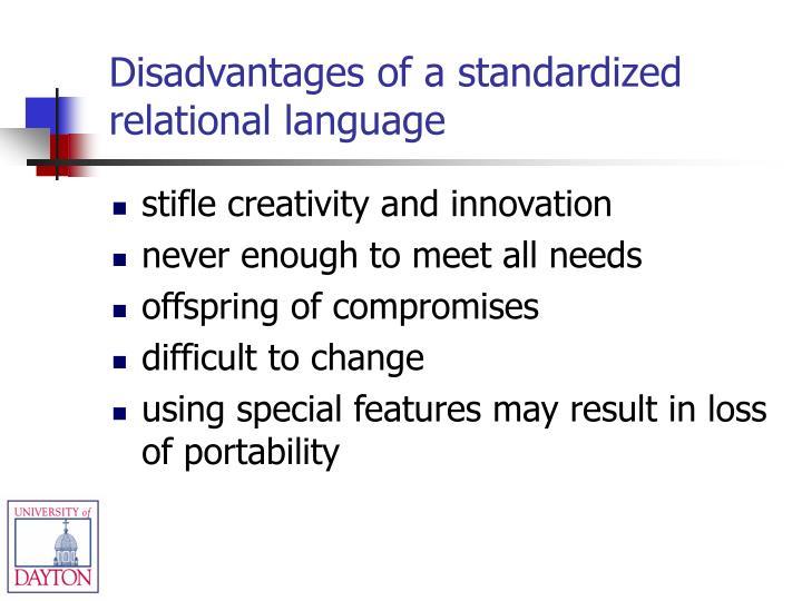 Disadvantages of a standardized relational language