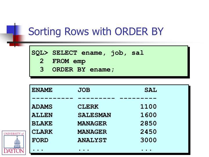SQL> SELECT ename, job, sal