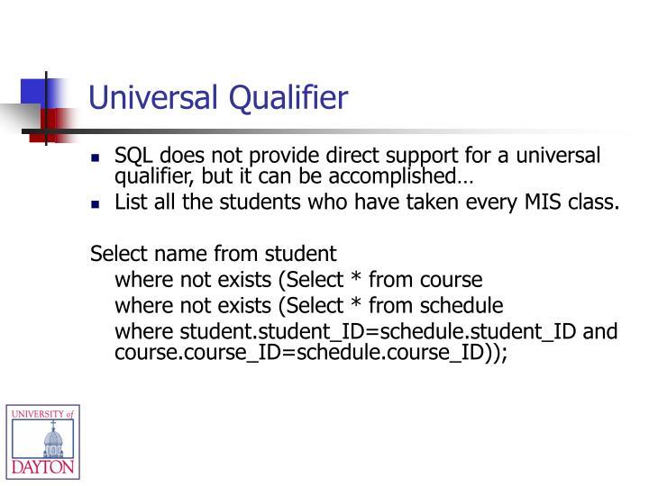 Universal Qualifier