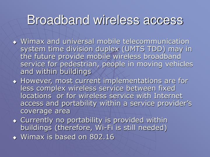 Broadband wireless access