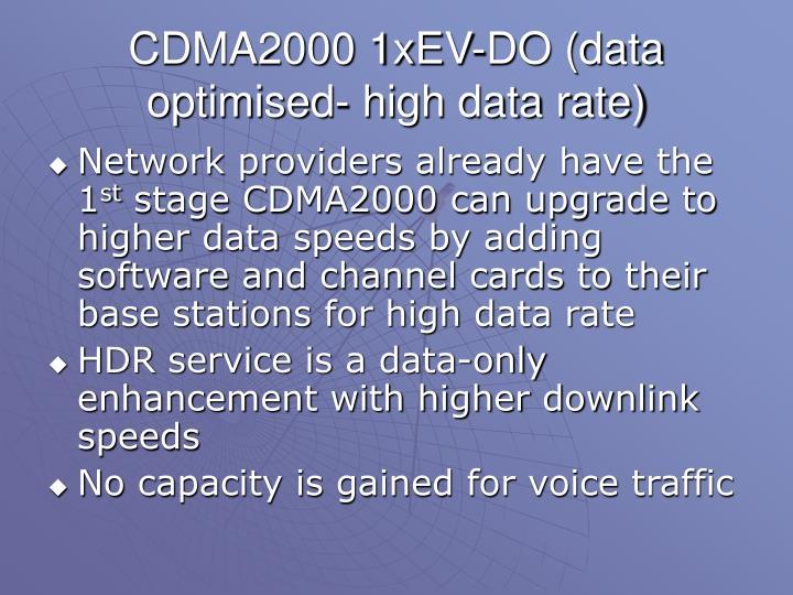 CDMA2000 1xEV-DO (data optimised- high data rate)