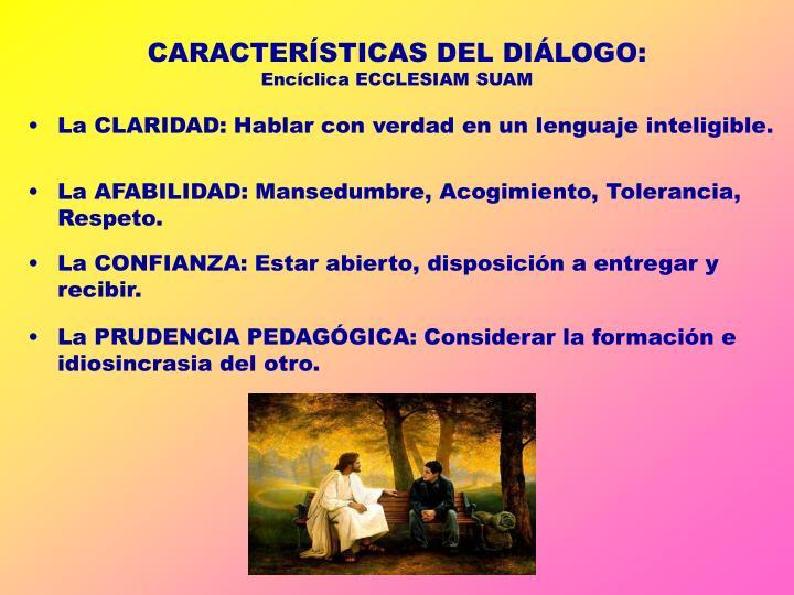 CARACTERÍSTICAS DEL DIÁLOGO: