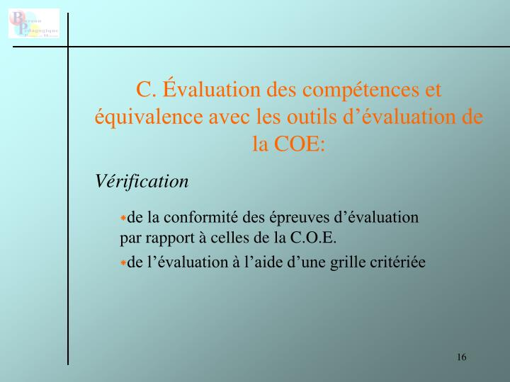 C. Évaluation des compétences et équivalence avec les outils d'évaluation de la COE: