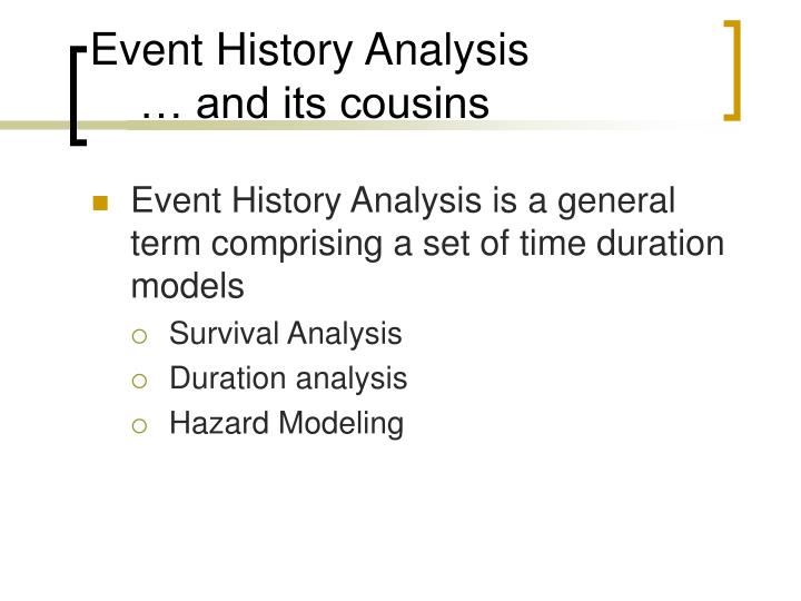 Event history analysis and its cousins