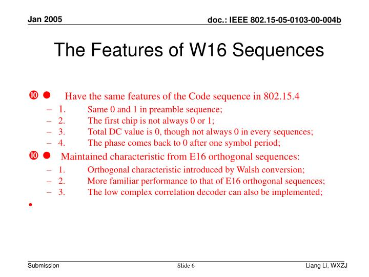The Features of W16 Sequences