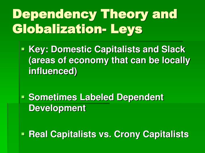 Dependency Theory and Globalization- Leys