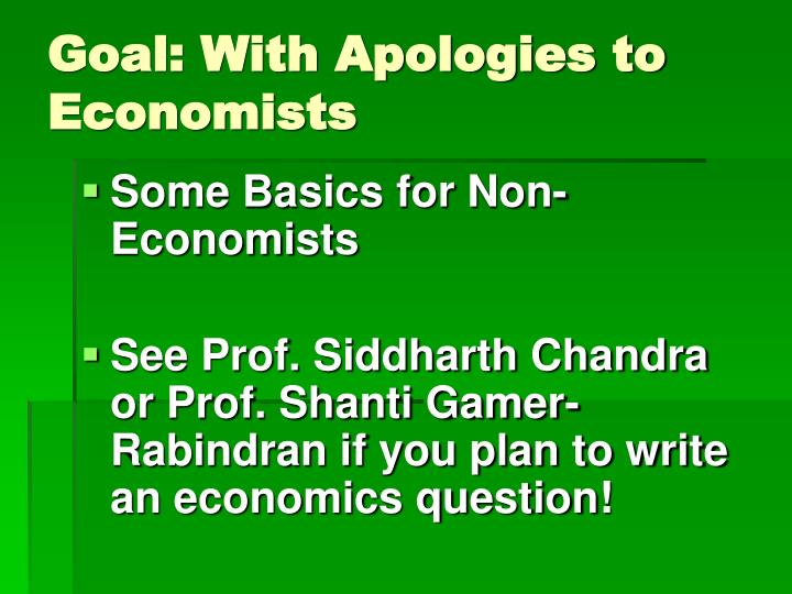 Goal: With Apologies to Economists