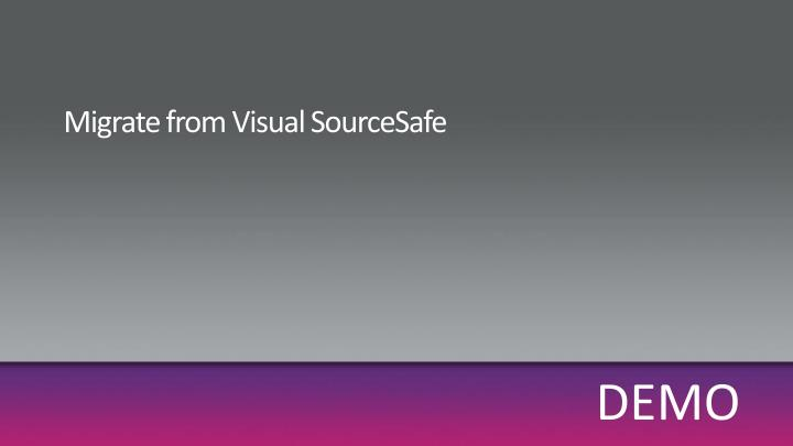 Migrate from Visual SourceSafe