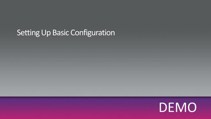 Setting Up Basic Configuration