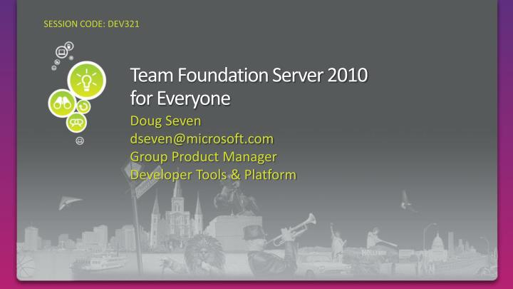 Team foundation server 2010 for everyone