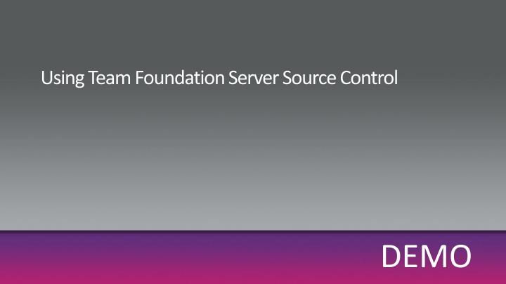 Using Team Foundation Server Source Control