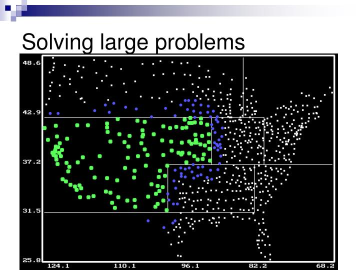 Solving large problems