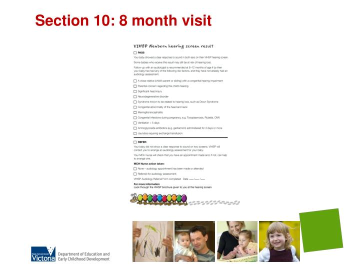Section 10: 8 month visit