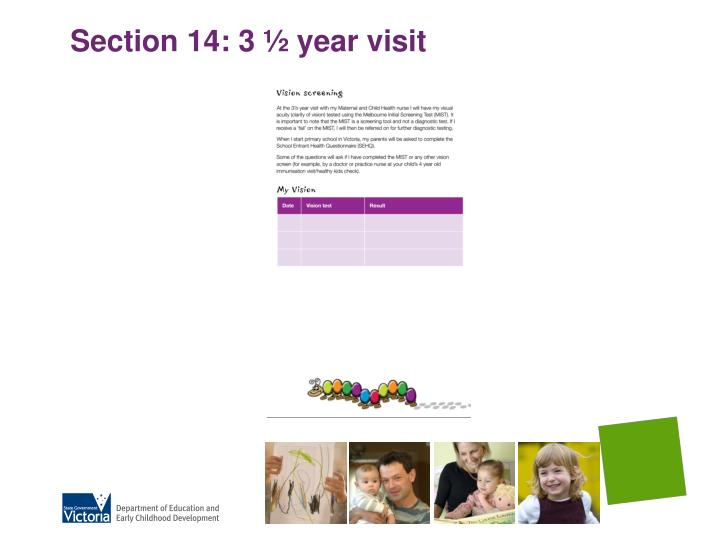 Section 14: 3 ½ year visit