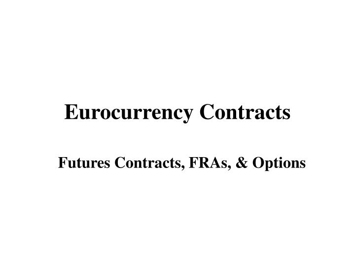Eurocurrency contracts