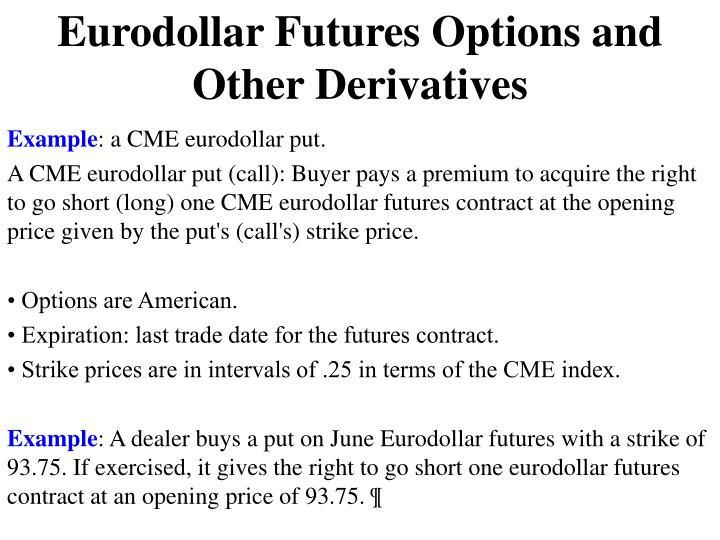 Eurodollar Futures Options and Other Derivatives