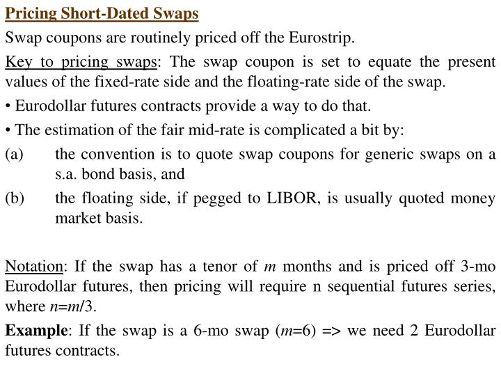 Pricing Short-Dated Swaps