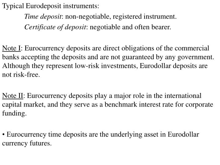 Typical Eurodeposit instruments: