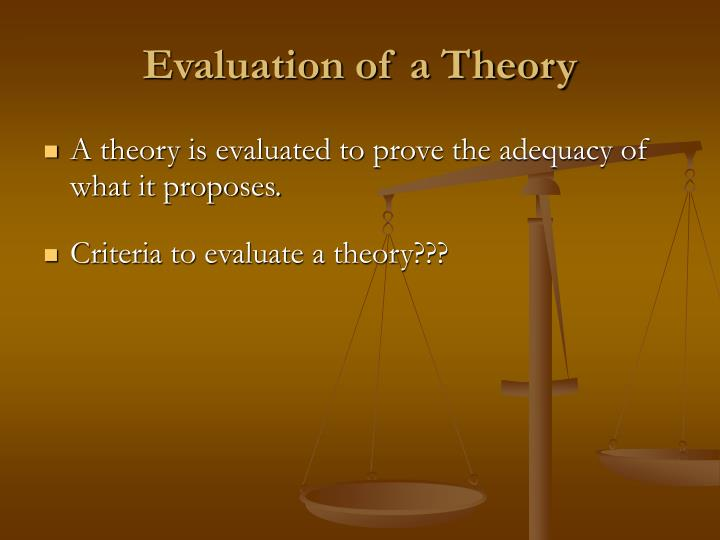 Evaluation of a Theory