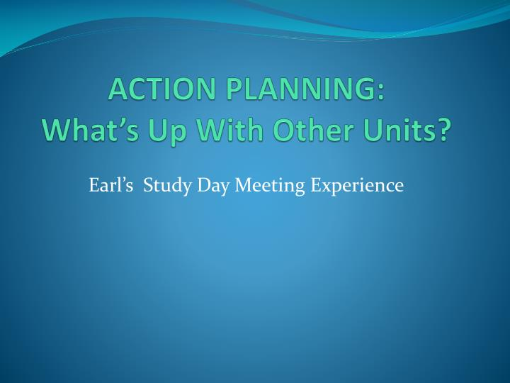 ACTION PLANNING: