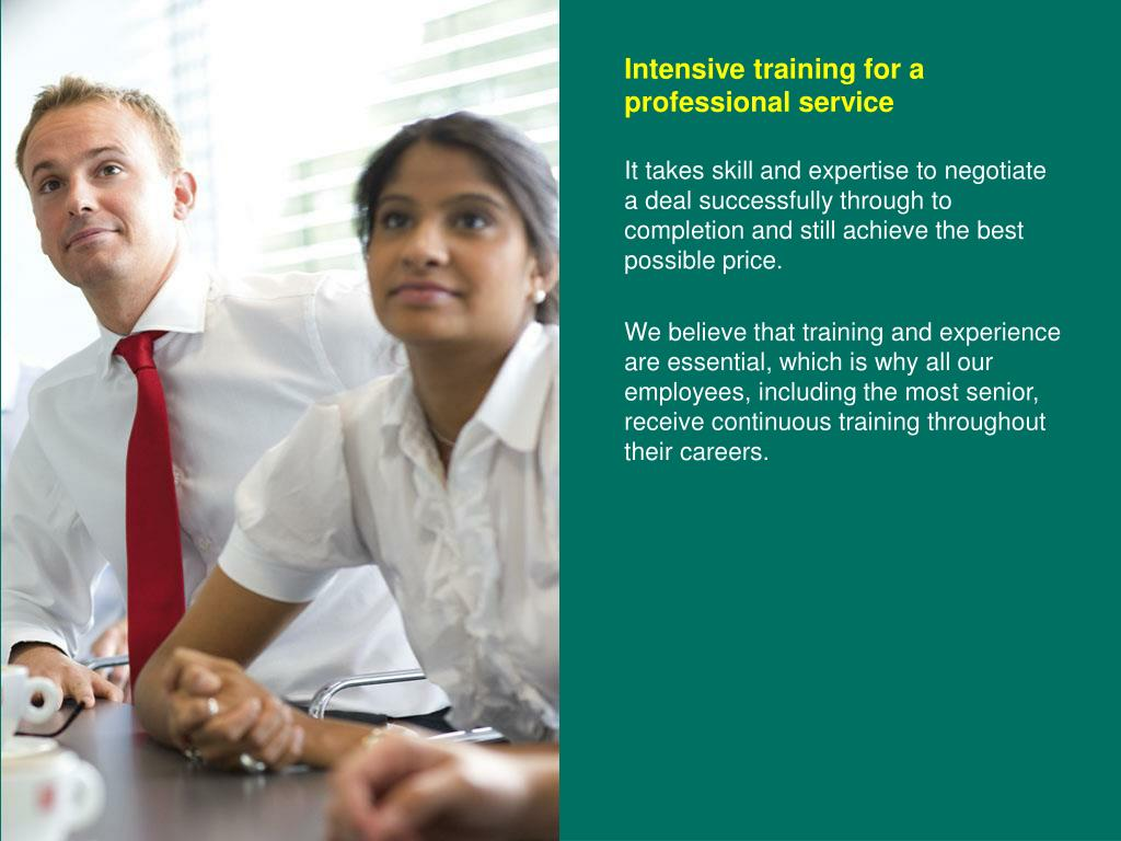 Intensive training for a professional service