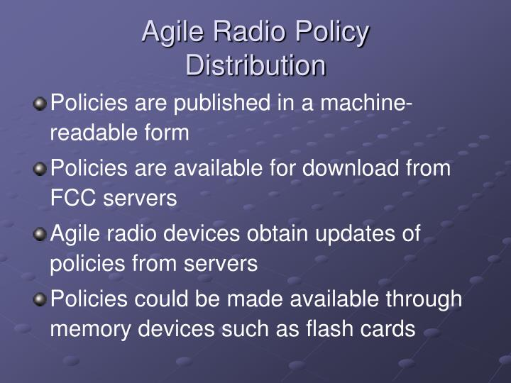 Agile Radio Policy