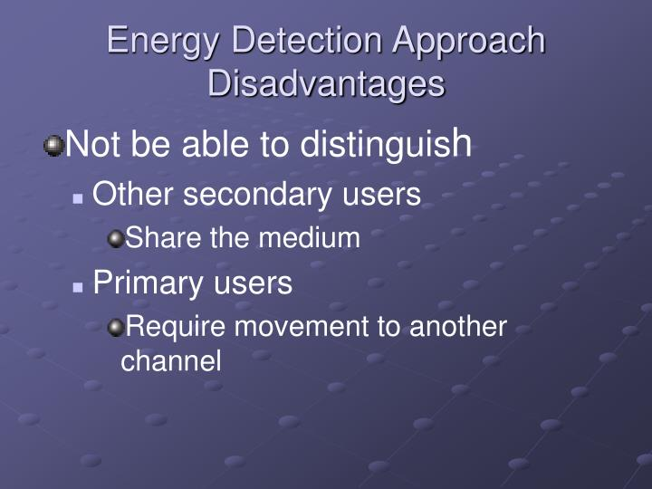 Energy Detection Approach