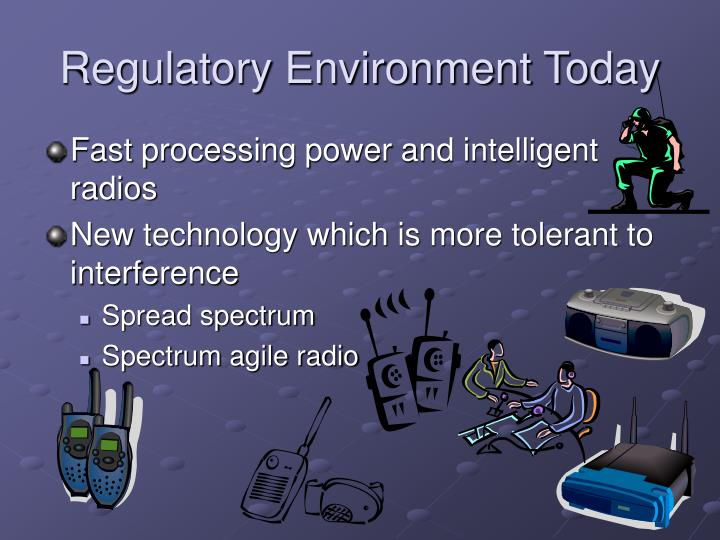 Regulatory Environment Today