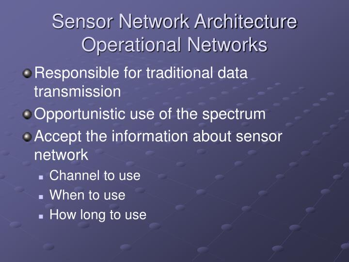 Sensor Network Architecture Operational Networks