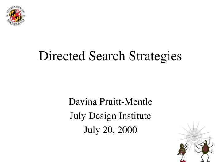 Directed Search Strategies