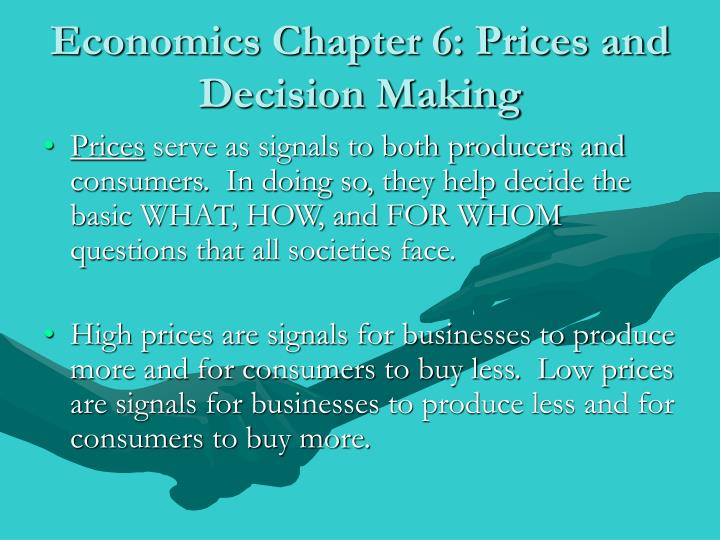 Economics chapter 6 prices and decision making