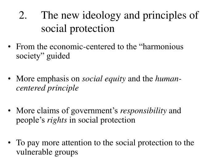 2.  	The new ideology and principles of 	social protection