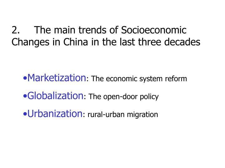 2. 	The main trends of Socioeconomic  Changes in China in the last three decades