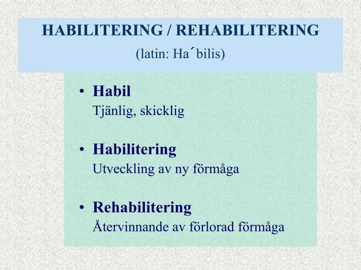 HABILITERING / REHABILITERING