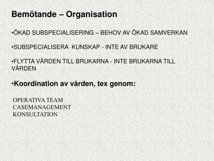 Bemötande – Organisation