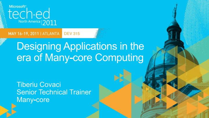 designing applications in the era of many core computing