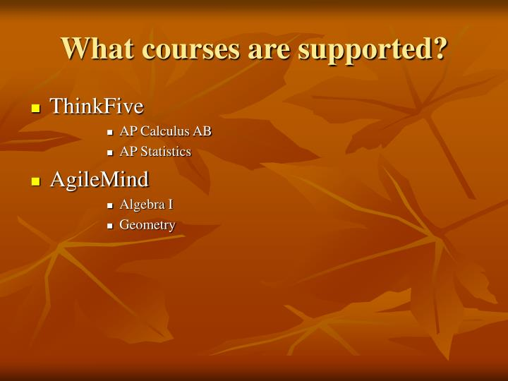 What courses are supported?