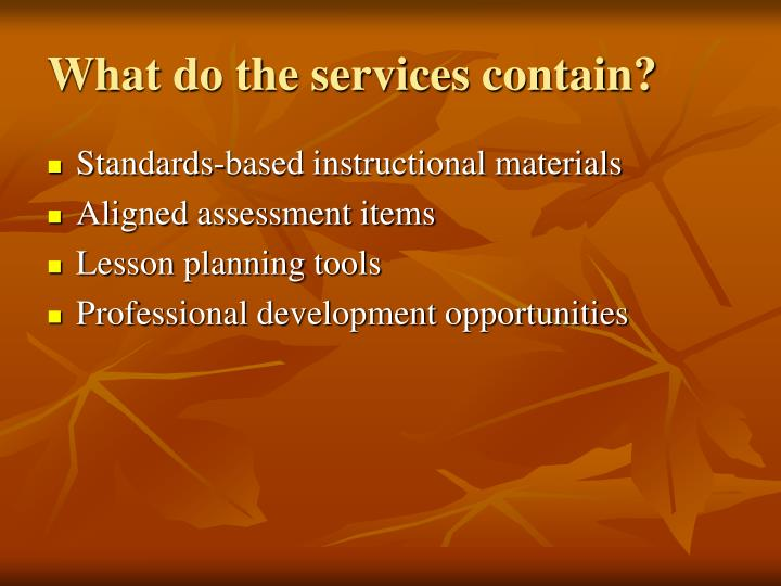What do the services contain?