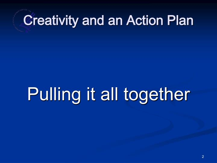 Creativity and an Action Plan