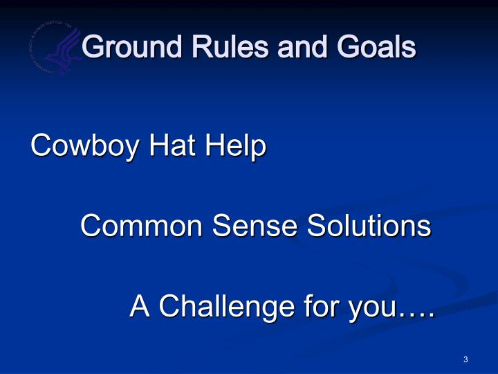 Ground Rules and Goals