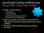 javascript coding inefficiencies parsing json use the native methods