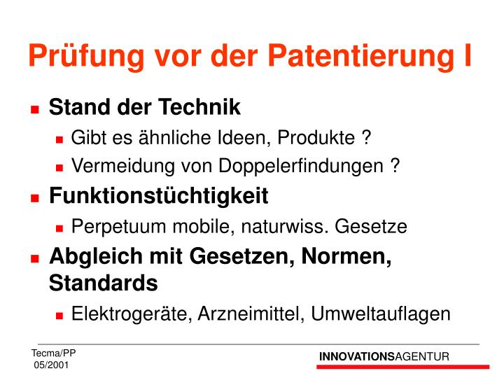 Prüfung vor der Patentierung I