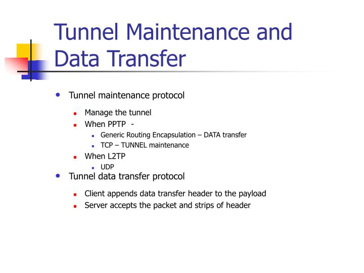 Tunnel Maintenance and Data Transfer