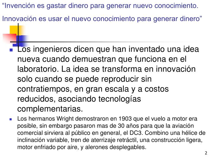 """""""Invención es gastar dinero para generar nuevo conocimiento."""