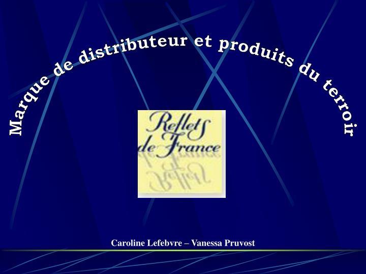 Marque de distributeur et produits du terroir