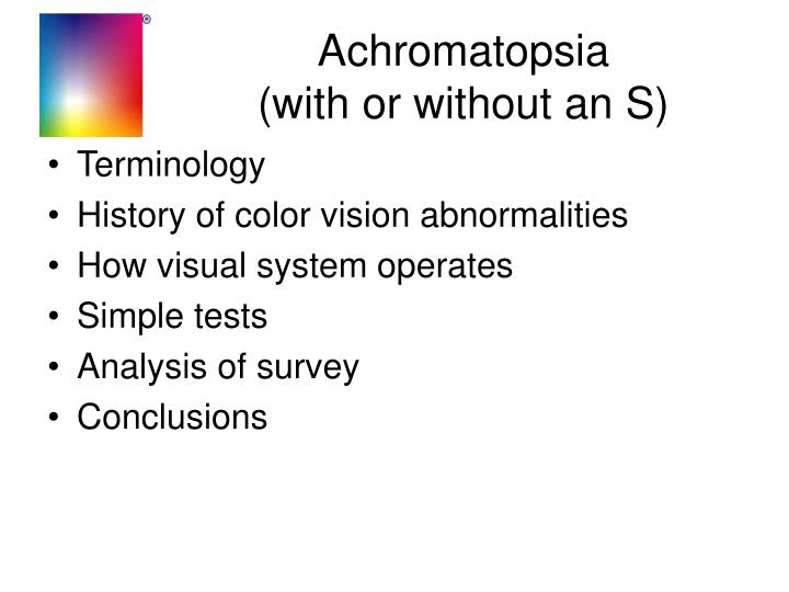 Achromatopsia with or without an s