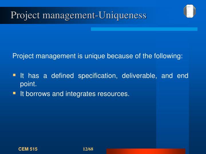 Project management-Uniqueness