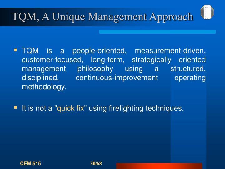 TQM, A Unique Management Approach