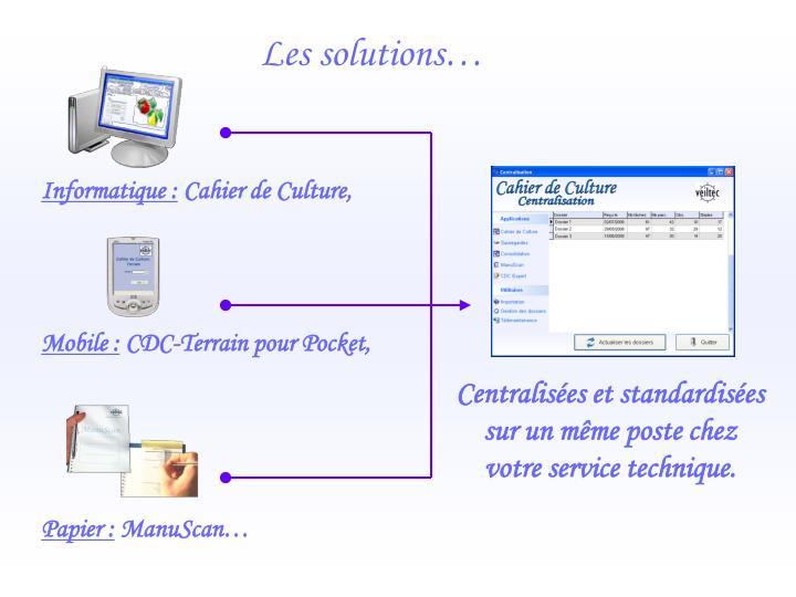 Centralisées et standardisées sur un même poste chez votre service technique.