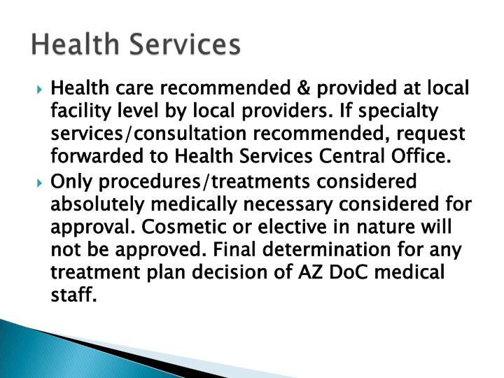 Health care recommended & provided at local facility level